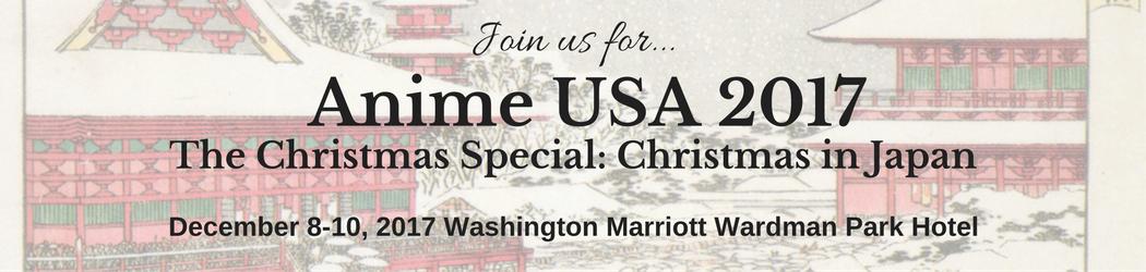 Anime USA 2017 December 8th 10th At The Washington Marriott Wardman Park